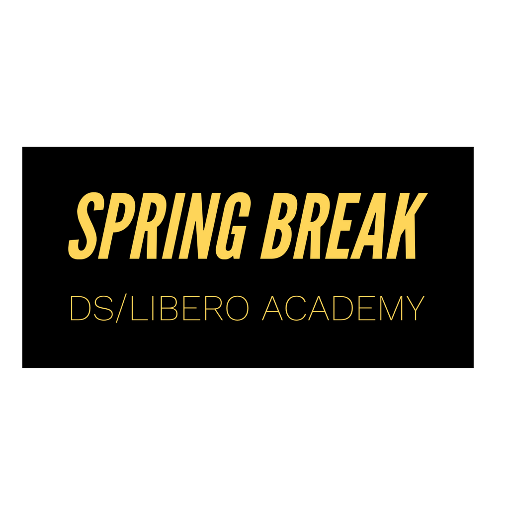 Spring Break DS/Libero Academy