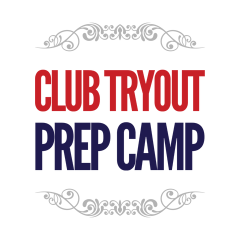 Club Tryout Prep Camp