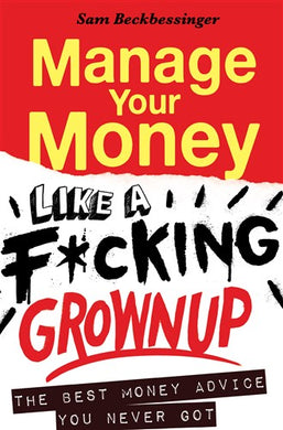 #5. Manage Your Money Like a F*cking Grownup by Sam Beckbessinger