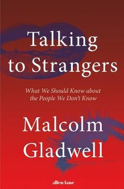 #8. Talking to Strangers by Malcolm Gladwell