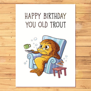 Happy Birthday You Old Trout - Birthday Card (A5 size)