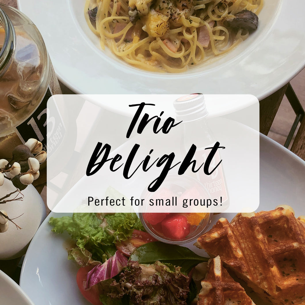 Trio Delight (For 3-4 Pax)