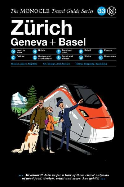 The Monocle Travel Guide Series / 33 Zürich, Geneva & Basel