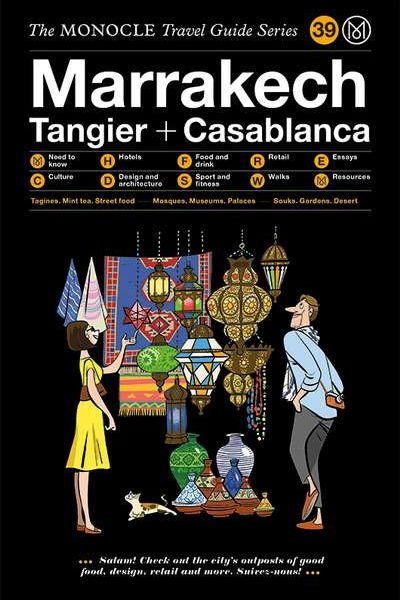 The Monocle Travel Guide Series / 39 Marrakech, Tangier & Casablanca