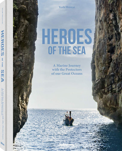 Heroes of the Sea, A marine Journey with the Protectors of our Great Oceans - teNeues