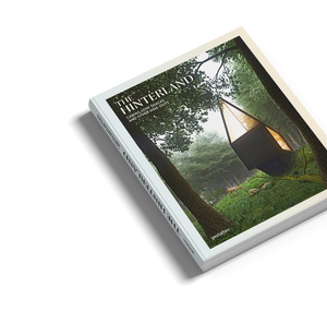 The Hinterland: Cabins, Love Shacks and Other Hide-Outs - Gestalten / Lifestyle book