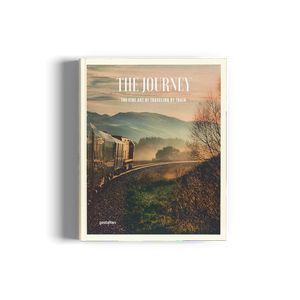 The Journey: The Fine Art of Traveling by Train - Gestalten