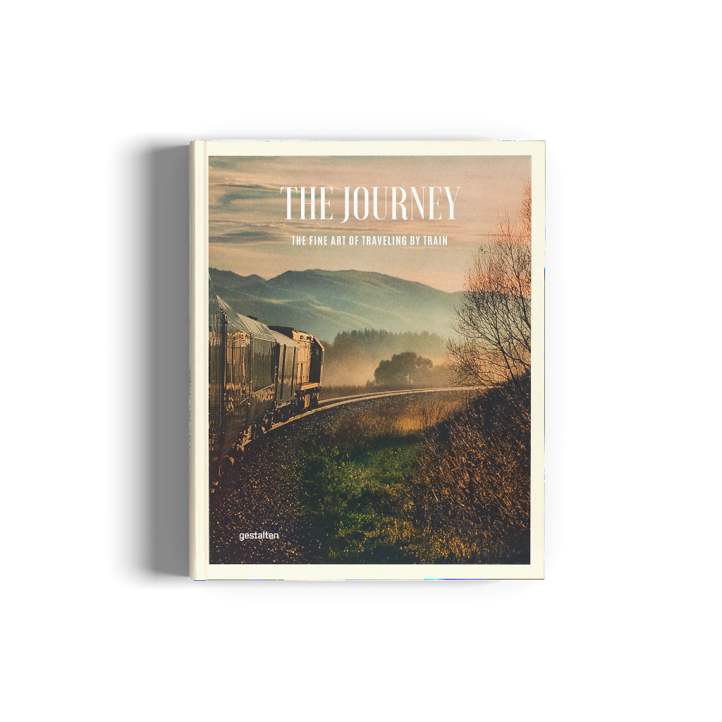 The Journey: The Fine Art of Traveling by Train - Gestalten / Travelling