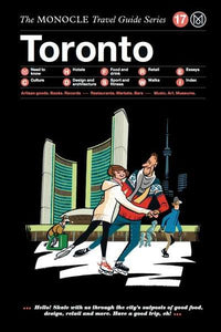 The Monocle Travel Guide Series / 17 Toronto