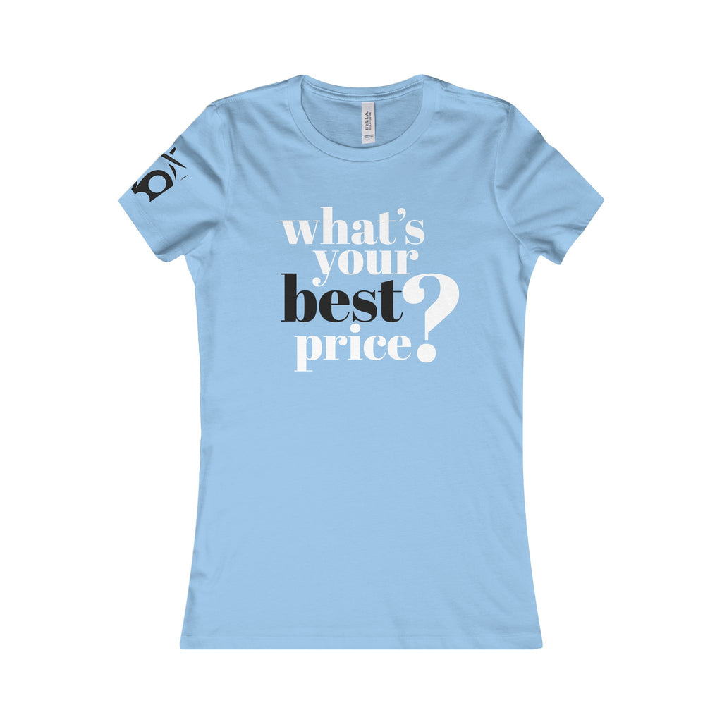 What's Your Best Price? women's T-shirt