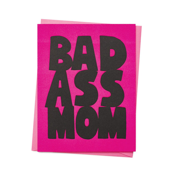 Bad Ass Mom Greeting Card