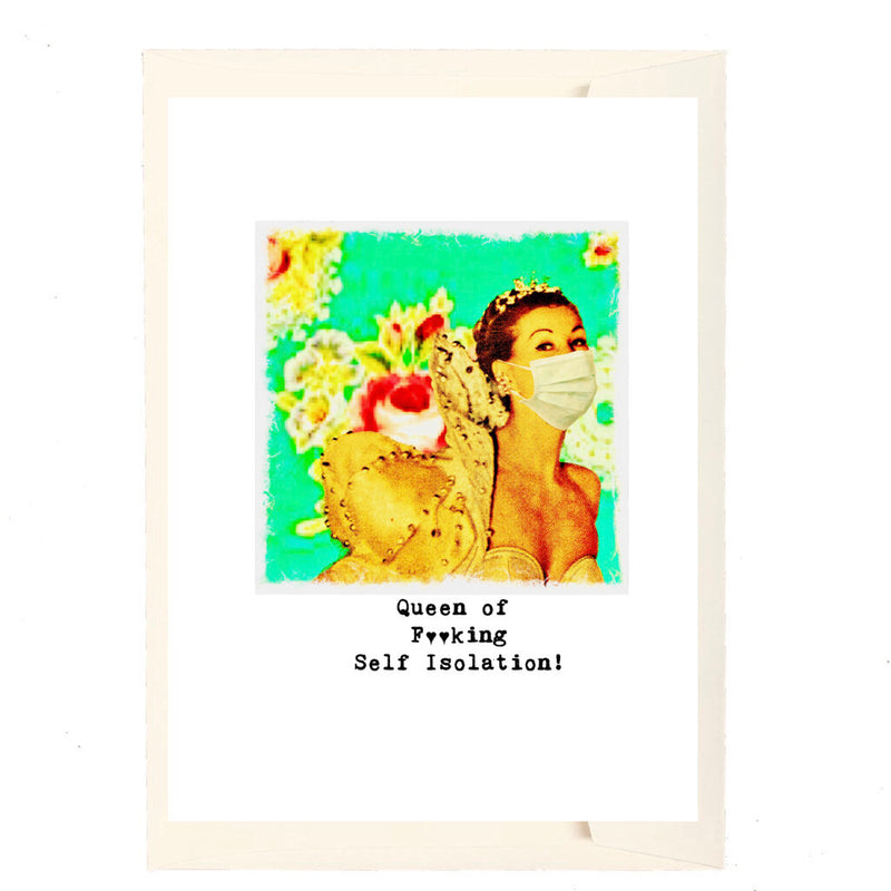 Self Isolation Queen Greeting Card
