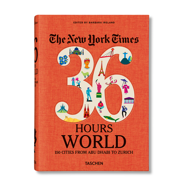 The New York Times: 36 Hours World, 150 Cities from Abu Dhabi to Zurich