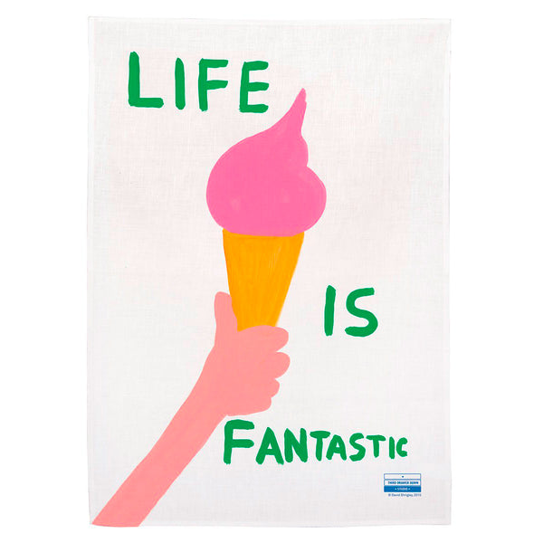Life is Fantastic Tea Towel