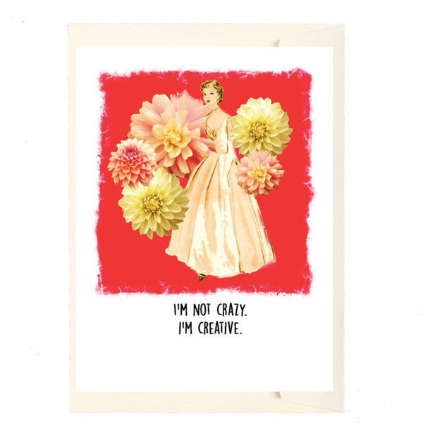 Not Crazy, Creative Greeting Card