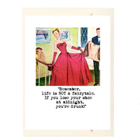 Life's Not A Fairytale Greeting Card