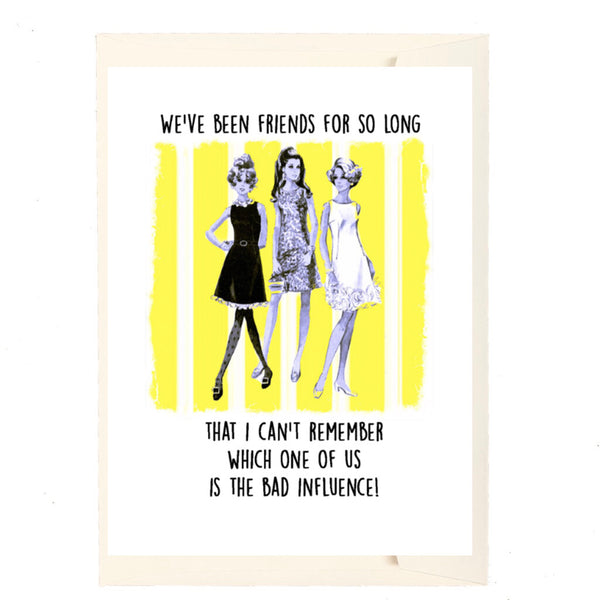 Bad Influence Greeting Card