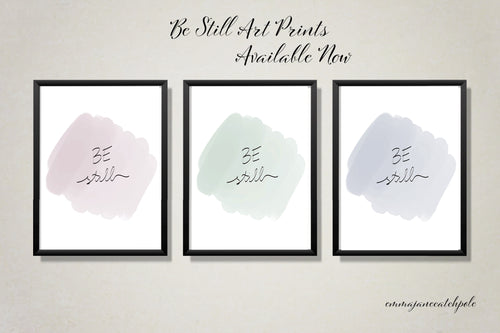 Be Still Art Prints Now Available