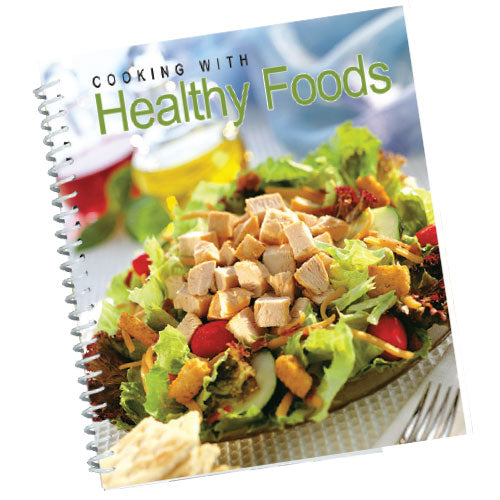 COOKING WITH HEALTHY FOODS COOKBOOK