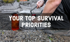 Your Top Survival Priorities