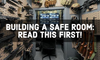 Building a Safe Room: Read This First!