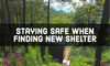 Staying Safe When Finding New Shelter
