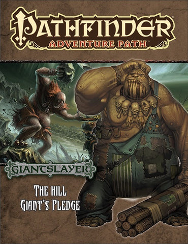 Pathfinder RPG: Adventure Path - Giantslayer Part 2 - The Hill Giant`s Pledge