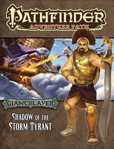 Pathfinder RPG: Adventure Path - Giantslayer Part 6 - Shadow of the Storm Tyrant
