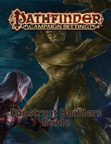 Pathfinder RPG: Campaign Setting - Construct Builder`s Guidebook