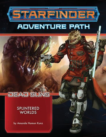 Starfinder RPG: Adventure Path - Dead Suns Part 3 - Splintered Worlds