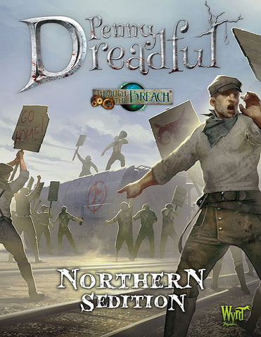 Through the Breach RPG: Penny Dreadful - Northern Sedition