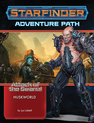 Starfinder RPG: Adventure Path - Attack of the Swarm! Part 3 - Huskworld
