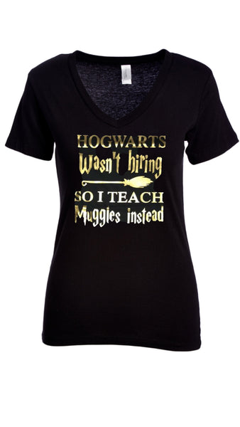 Hogwarts wasnt hiring so I teach muggles instead, hogwarts shirt, teachers gift, harry potter teachers gift