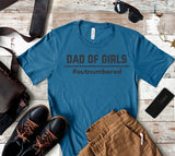 Dad of Girls, Girl Dad shirt, Dad of Girls shirt, Great gift for him, Gift for dad