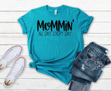 Mommin all day every day, funny mom life shirt, mom shirt, gift for mom