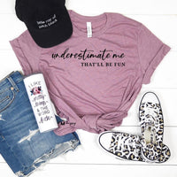 Underestimate me that will be fun, strong woman shirt, I am strong shirt, strong mom, gift for her