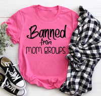 Banned from mom groups shirt