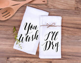You wash I'll dry, cute couple gift, wedding gift , tea towels, new home owners gift, personalized tea towel, monogrammed tea towel