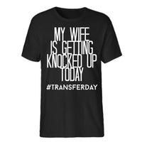 My wife is getting knocked up today, IVF Shirt, IVF dad shirt, Infertility shirt, ivf husband shirt, 1 in 8 shirt, ivf transfer, IVF shirt
