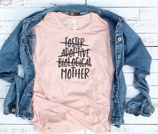 Mother shirt, shirt for mom, adoptive mom, ivf mom, surrogate mom, foster mom, bio mom shirt, adoptive mom shirt, gift for foster mom, love