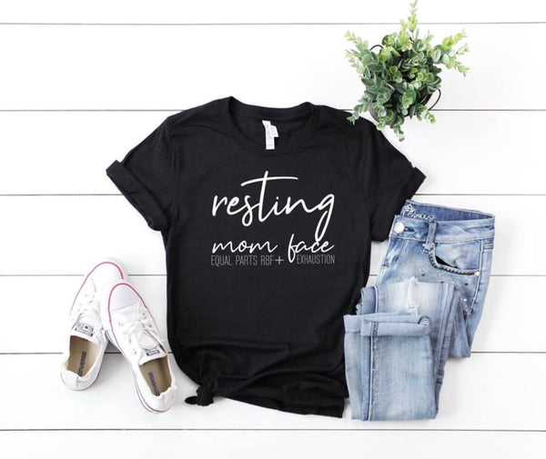 resting mom face, mom life  shirt, funny mom shirt, gift for mom, funny gift for mom, christmas gift, mom life shirt, fun mom shirt, cute