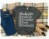 Thankful for family, friends, food, and football shirt, thanksgiving shirt, fall thankful shirt, football fall shirt, thankful thanksgiving