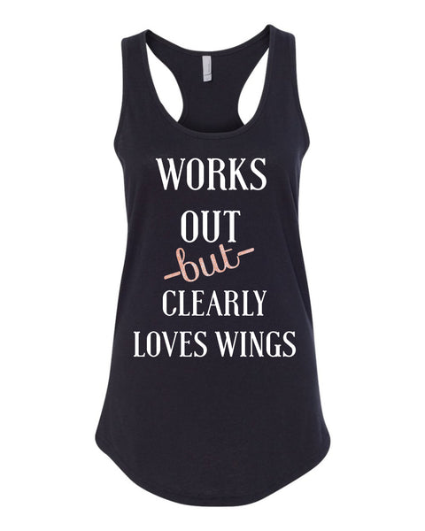 Works out but clearly loves wings shirt, wing lover shirt, Funny work out shirt, work out tee, cute work out shirt, work out tank, gift