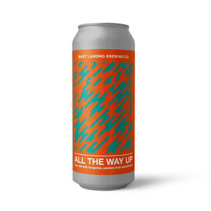 All The Way Up: Sour Ale Brewed with Tangerine, Passion Fruit & Lactose - 4.8% ABV