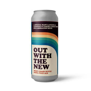 Out With The New - West Coast Style IPA - 6.5% ABV