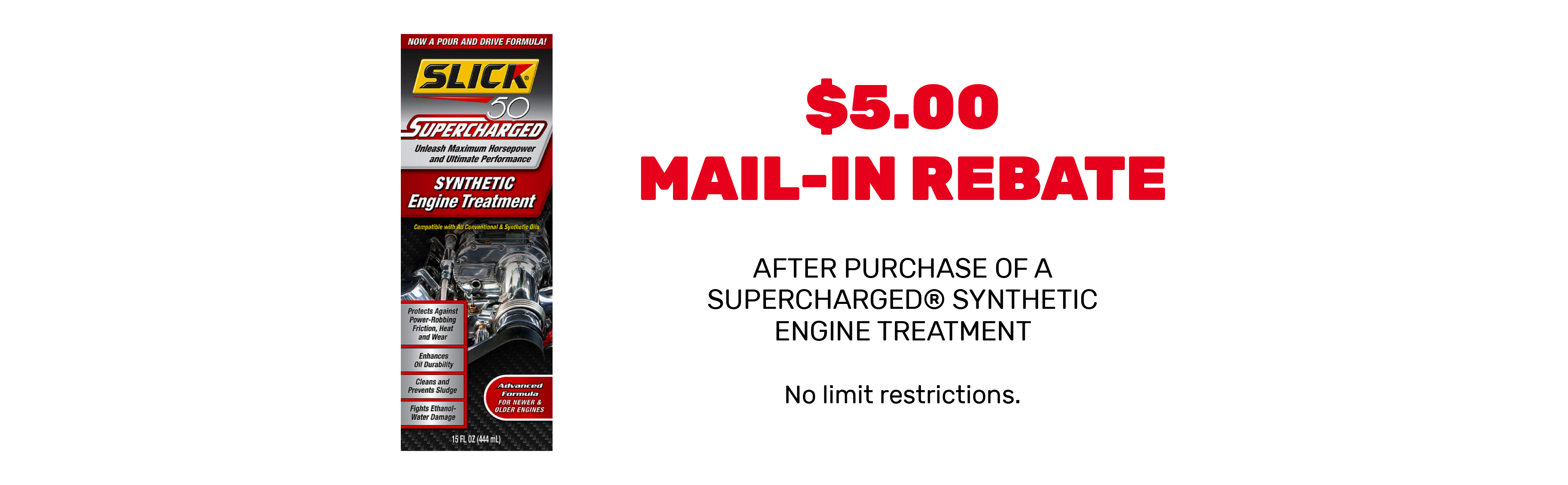 $5 Mail-In Rebate - Slick 50 Supercharged Synthetic Engine Treatment