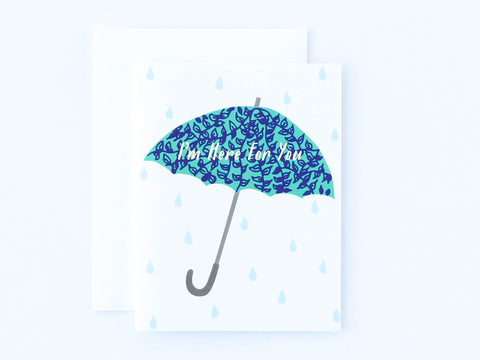 I'm Here for You Umbrella Card