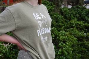 Be A Good Person Today Graphic Tee