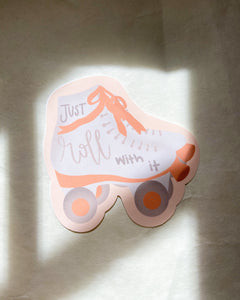 Just Roll With It Sticker