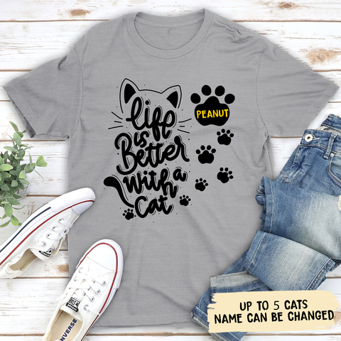 Life Is Better With Cats - Personalized Custom Unisex T-shirt - Gifts For Cat Lovers